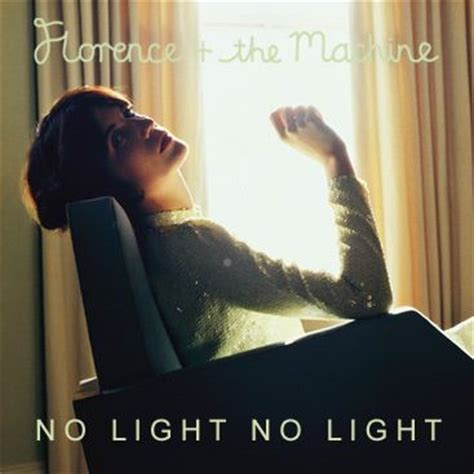 Florence And The Machine No Light No Light by Becky S