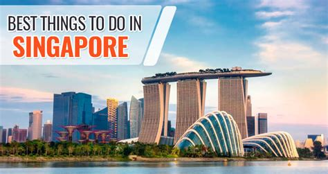 best things to do in top things to do to experience singapore at its best