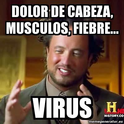 Meme Virus - meme ancient aliens dolor de cabeza musculos fiebre