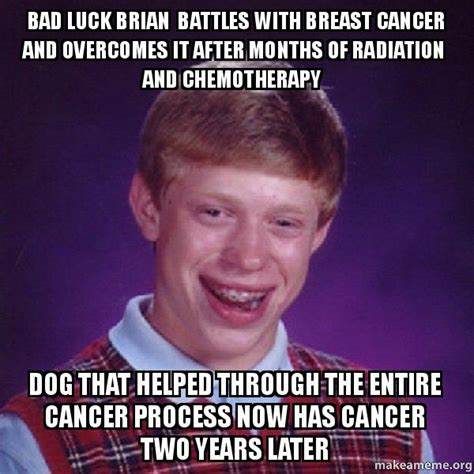 bad luck bad luck brian battles with breast cancer and overcomes it