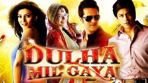 film india terbaru dulha mil gaya dulha mil gaya 2010 full hindi movie shahrukh khan