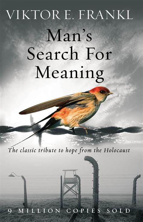 man 180 s search for meaning viktor frankl mylibreto viktor frankl over de zoektocht naar de zin van het bestaan