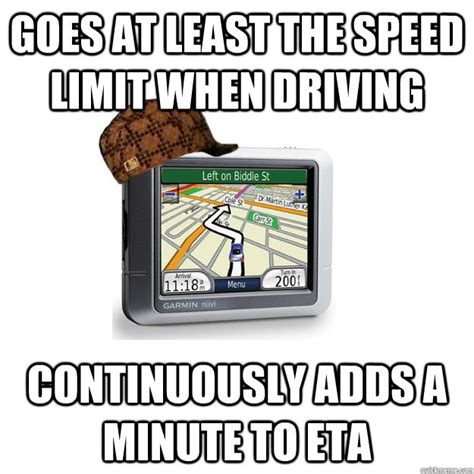 Gps Memes - tell driver there s a huge dealy don t offer an alternate