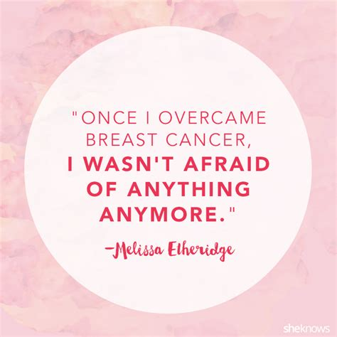 Cancer Survivor Birthday Quotes In Honor Of Breast Cancer Awareness Month Here Are Some