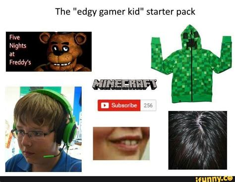 Kid Gamer Meme - the quot edgy gamer kid who also uses 9gag quot starter pack