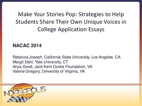 College Application Essay Unique 2014 nacac 2014 make your stories pop strategies to help students s
