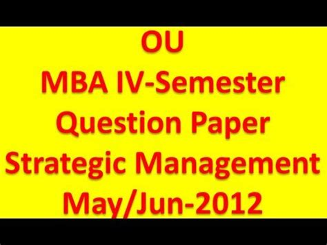 Mba 2nd Sem Important Questions Ou 2017 by Ou Mba 4th Semester Strategic Management May Jun 2012