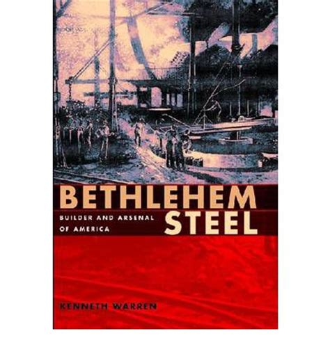 unstoppable arsenal metal books bethlehem steel kenneth warren 9780822960676