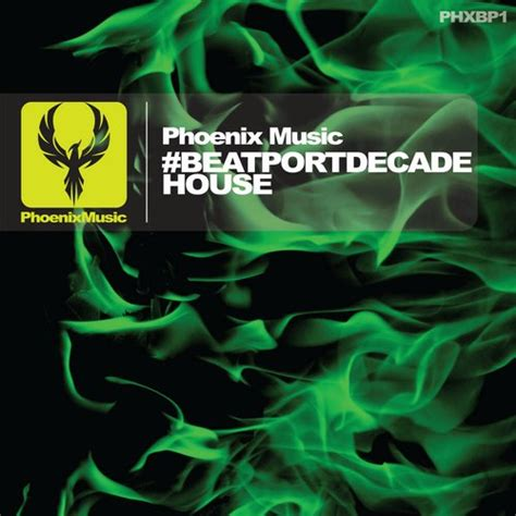 house music phoenix phoenix music beatportdecade house nocturnal multimedia