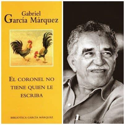 el coronel no tiene 8497592352 viajando con los libros rese 241 a el coronel no tiene quien le escriba gabriel garc 237 a m 225 rquez