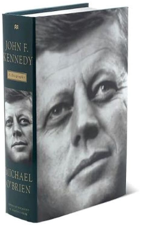 john f kennedy a biography michael o brien john f kennedy a biography by michael o brien