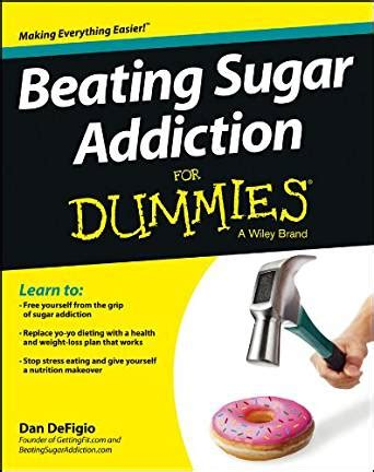 Detox For Dummies by Beating Sugar Addiction For Dummies Kindle Edition By