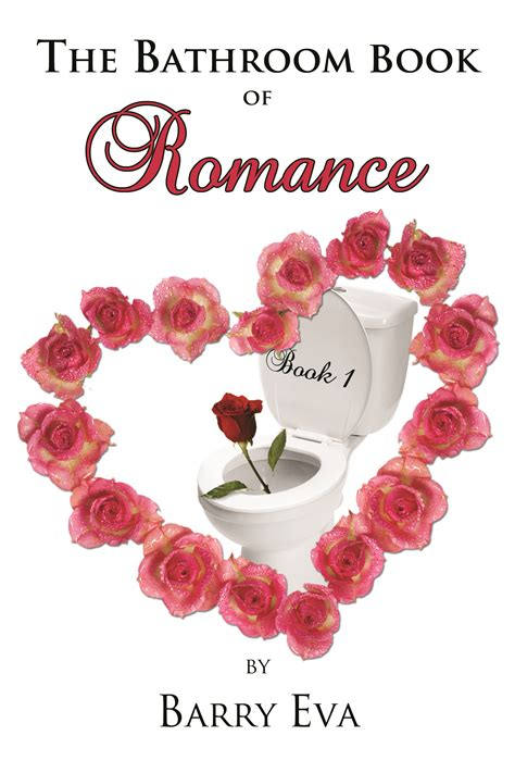 the bathroom book pump up your book presents the bathroom book of romance
