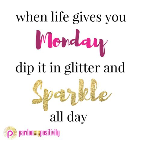 When Monday Was when gives you monday dip it in glitter and sparkle