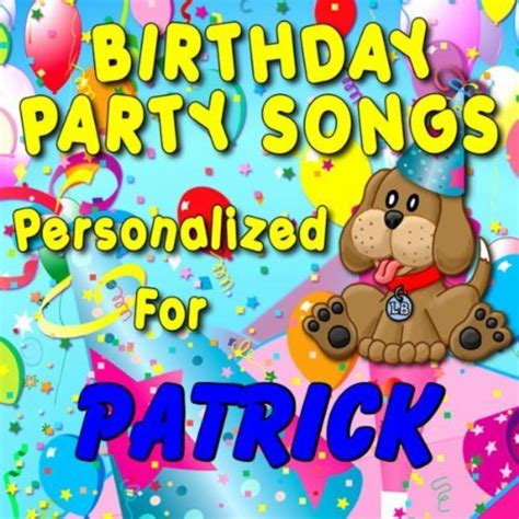 birthday party songs personalized for patrick by