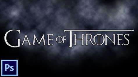 tutorial photoshop game of thrones photoshop tutorial how to create game of thrones text