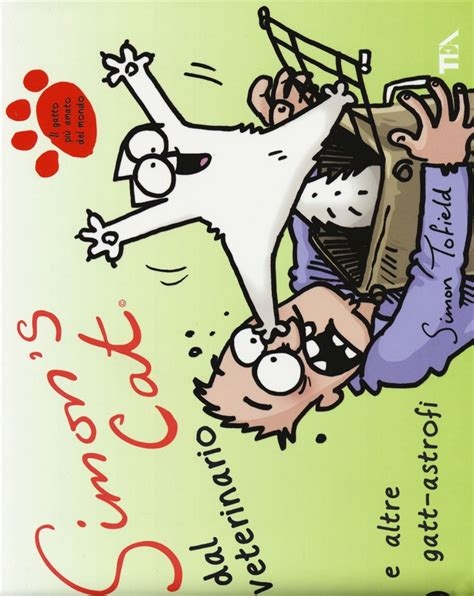 libro simons cat vs the libro simon s cat dal veterinario di s tofield lafeltrinelli