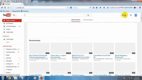 gimana cara upload video di youtube cara upload video di youtube