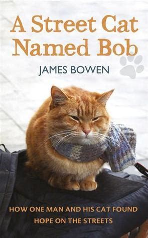Cat 1 Named by A Cat Named Bob How One And His Cat Found