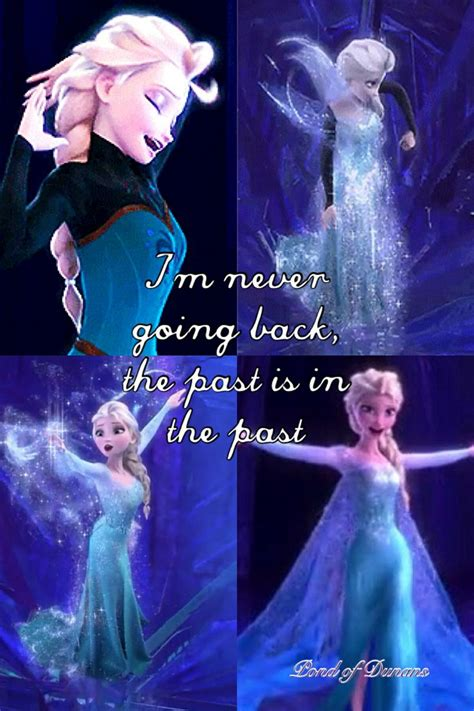 film frozen never quot i m never going back the past is in the past quot elsa
