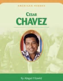 Cesar Chavez An American American Heroes Cesar Chavez By Abigail Fitzwild By Abigail Fitzwild Repost Avaxhome