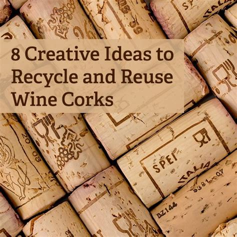 8 Ideas For Recyling Or Reusing Household Trash by 8 Ideas For Recycling Or Reusing Wine Corks