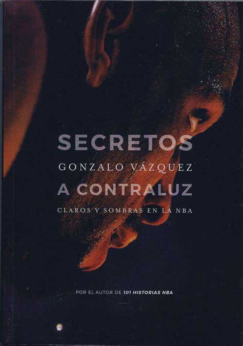 libro secretos a contraluz secreto a contraluz de la nba gonzalo v 225 zquez libros baloncesto
