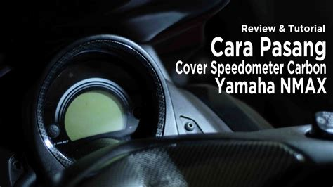 Cover Behel Carbon Yamaha Nmax review tutorial pasang cover speedometer carbon yamaha nmax yogyakarta indonesia