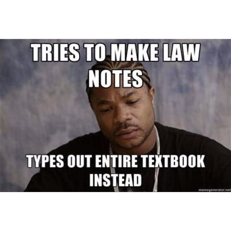 Legal Memes - learn to take notes that aim for one thing success in that class it s critical to learn how