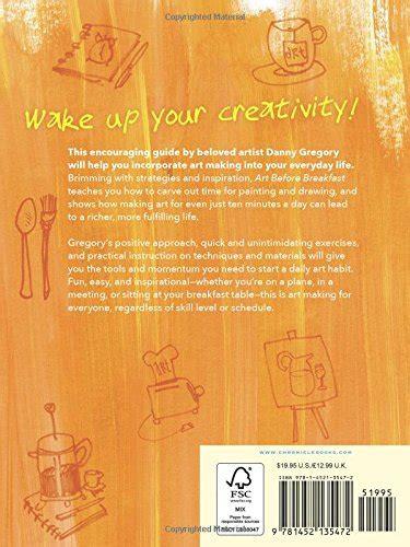 art before breakfast a 1452135479 art before breakfast a zillion ways to be more creative no matter how busy you are fai da te