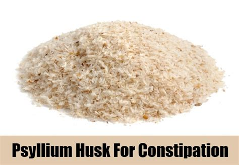 Psyllium Husk Stool 5 herbal remedies for constipation treatments cure for