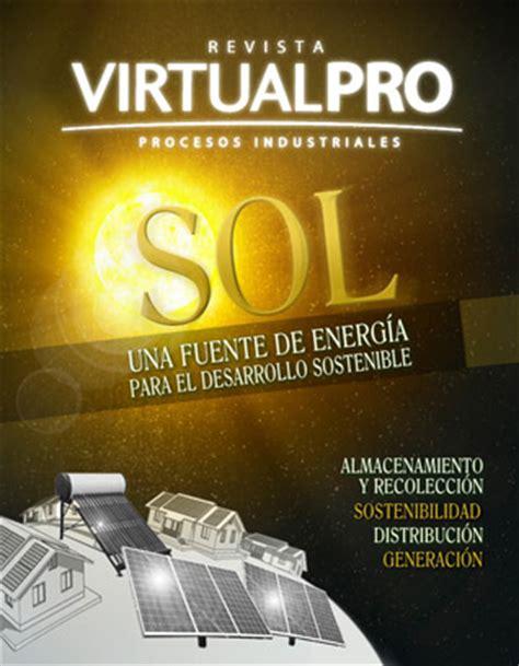 revista virtualpro login revista virtualpro sol una fuente de energ 237 a renovable