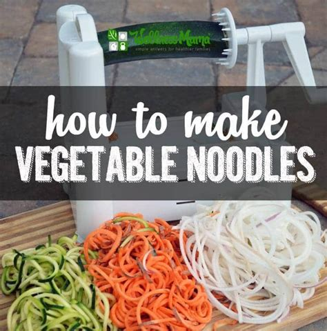 how to make vegetable noodles wellness mama