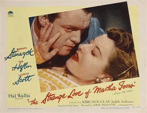 film love strange love strange love of martha ivers the
