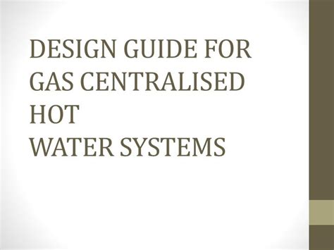design criteria for hot water supply system ppt design guide for gas centralised hot water systems
