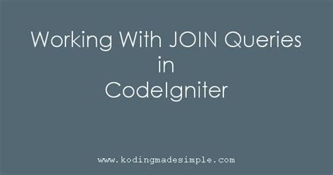 codeigniter migration tutorial how to use join query in codeigniter exles