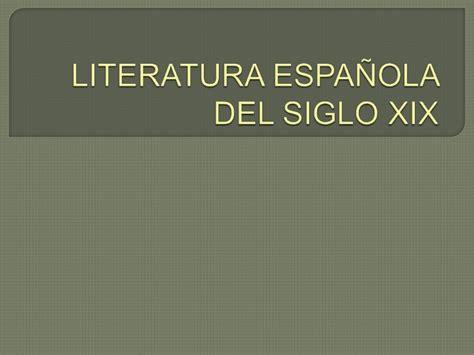 poesia espanola del siglo 8437613167 literatura espa 241 ola del siglo xix