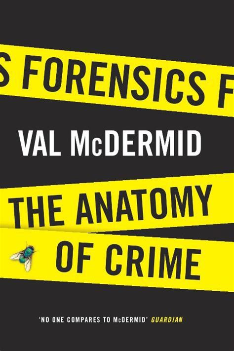 forensics the anatomy of a macabra hist 243 ria da ci 234 ncia forense