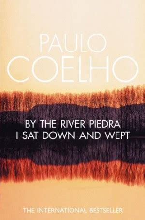 by the river piedra i sat down and wept libro e pdf descargar gratis coelho by the river quotes quotesgram