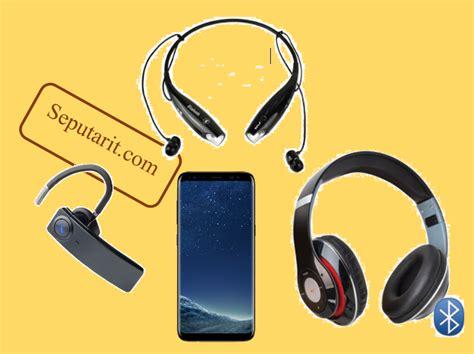 Headset Bluetooth Di ini dia cara menggunakan bluetooth headset di ponsel android