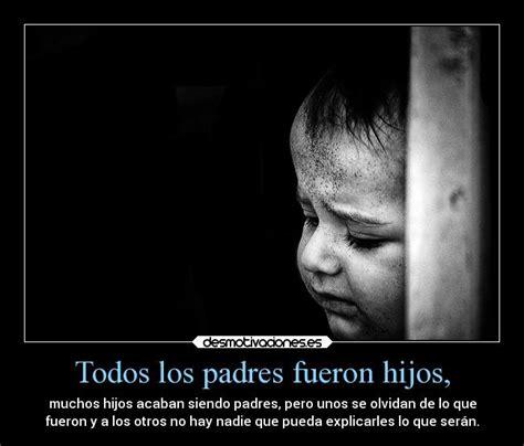 imagenes tristes para hijos todos los padres fueron hijos desmotivaciones