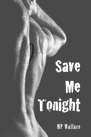 Save Me Tonight by M.P. Wallace — Reviews, Discussion