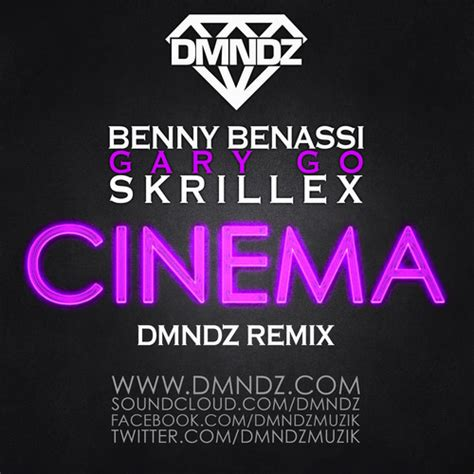 skrillex cinema remix benny benassi ft gary go cinema skrillex remix dmndz