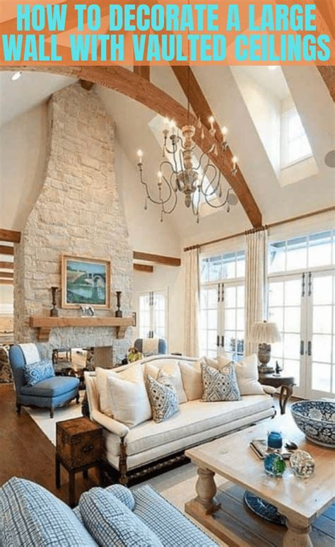 decorate  large wall  vaulted ceilings simple