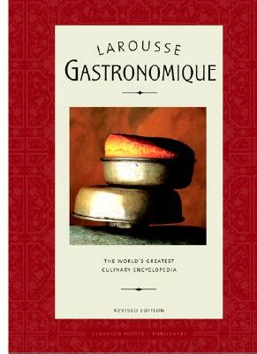 Larousse Gastronomique The World S Greatest Culinary