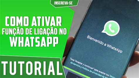 tutorial para whatsapp gratis tutorial como ativar a fun 231 227 o de chamada no whatsapp