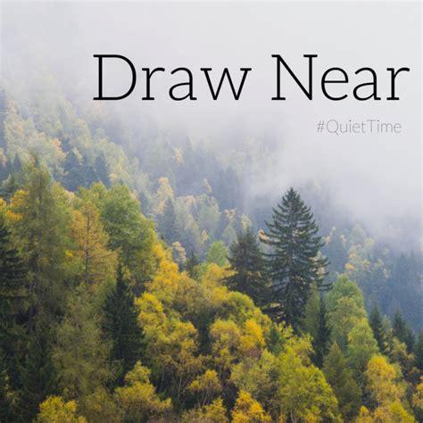 Drawing Near by Draw Near