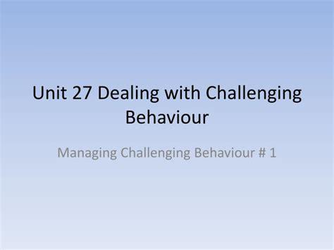 definition challenging behaviour ppt unit 27 dealing with challenging behaviour