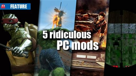 mod game for pc 5 ridiculous pc mods