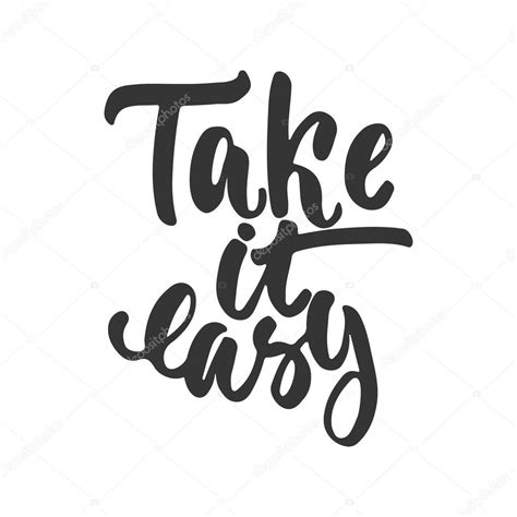 Take It Easy take it easy lettering phrase isolated on the